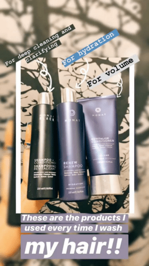 Disappointed, Videos, and Cool: For deep cleaning and  clarifying  For hydration  For volume  ONAT  8ACK  MONAT  MONAT  REVITALIZE  CONDITIONER  SHAMPOO  CONDITIONE  SHAMPOOING  REVITALISANT  ME  RENEW  SHAMPOO  oR  AVEC EA  Molsr Clea Th  www C  MahceShine-S  Briller  ydrate e-Ep  HYDRATION  237mle/8.oRo  SHAMPOO AFON  237 mle/8.0R.a  These are the products I  used every time I wash  my hair!! Pour one out. I follow this girl on IG and she is seriously so cool. But today she posted this along with some videos about helping people get better hair. I'm so disappointed. ☹️