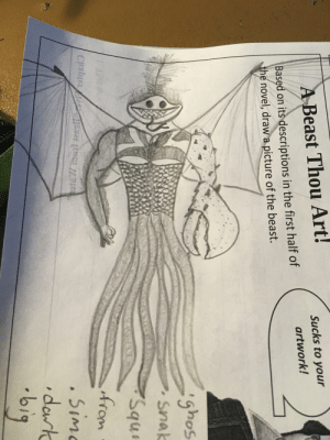 """For English class we had to draw the """"beast"""" from lord of the flies. What have I created: For English class we had to draw the """"beast"""" from lord of the flies. What have I created"""