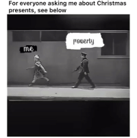 Christmas, Funny, and Asking: For everyone asking me about Christmas  presents, see below  pooerty  me Wait for it 😭😭😂