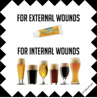 Beer, Meme, and Project: FOR EXTERNAL WOUNDS  NEOSPORTN  FOR INTERNAL WOUNDS Craft Beer Humor - Craft Beer Meme - The Brew Project