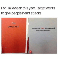 "Who even buys Halloween cards any more 😂: For Halloween this year, Target wants  to give people heart attacks  i'm  pregnant  not really, but ""boo"" is so overused  happy spooky halloween Who even buys Halloween cards any more 😂"