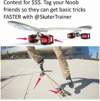 Amazon, Friends, and Work: for  $$$.  Noob  Contest Tag your  friends so they can get basic tricks  FASTER with@SkaterTrainer Know any Noobs? Want to win $25 Amazon Gift Card? Tag ALL beginner friends that want help with the basics and follow @skatertrainer for your chance to win 1 of 3 gift cards. skatertrainers really work….check their reviews! Winners picked randomly and announced on @skatertrainer 9-27-2017. skatertrainer skateboarding