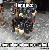 Meanwhile, in the Swiss Alps: For once  Doesnt need more COWbell  Make a Meme Meanwhile, in the Swiss Alps