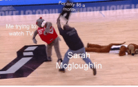 Watch, You, and For: For only $5 a  month.  Me trying to  watch TV  Sarah  Mcgloughlin When you watch tv