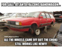 choking: FOR SALE ATLANTA FALCONSBANDWAGON  NFLMemes4You  ALL THE WHEELS CAME OFF BUT THE CHOKE  STILL WORKS LIKE NEW!!!