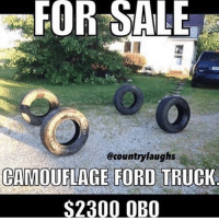 Craigslist be like.... 😂 @countrylaughs: FOR SALE  @countrylaughs  CAMOUFLAGE FORD TRUCK  2300 OBO Craigslist be like.... 😂 @countrylaughs