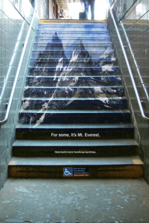 timemachineyeah:  birooksun:  mrskittyquinn:  This was one hell of an eye opener  We need to see these in more places  THIS IS SO MUCH BETTER THAN THOSE ABLEIST FAT SHAMING ONES CALLING PEOPLE WHO TAKE THE ESCALATOR OR ELEVATOR LAZY. : For some, It's Mt. Everest.  Help build more handicap facilities. timemachineyeah:  birooksun:  mrskittyquinn:  This was one hell of an eye opener  We need to see these in more places  THIS IS SO MUCH BETTER THAN THOSE ABLEIST FAT SHAMING ONES CALLING PEOPLE WHO TAKE THE ESCALATOR OR ELEVATOR LAZY.
