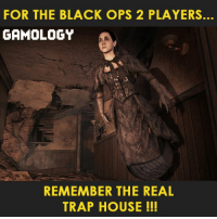 Trap, Trap House, and Trapping: FOR THE BLACK OPS 2 PLAYERS.  GAMOLOGY  REMEMBER THE REAL  TRAP HOUSE The witch freaked me out 😱 !!!