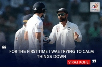 Virat Kohli on Ashwin-Anderson arguement on the field: FOR THE FIRST TIME I WAS TRYING TO CALM  THINGS DOWN  VIRAT KOHLI Virat Kohli on Ashwin-Anderson arguement on the field