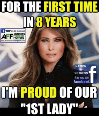 "Facebook, Memes, and Time: FOR THE FIRST TIME  ING YEARS  ""LIKE US ON FACEBOOK  AMERICAS  FIGHTERS  www.americasfreedomfighters.com  NATION  IN  DISTRESS  like us orn  facebook  'M PROUD OF OUR  ""1ST LADY"" RE-POST IF YOU AGREE! Like Us ►Nation In Distress #NIDpatriots #Merica #MAGA"