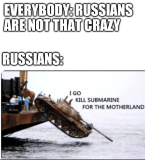 FOR THE MOTHERLAND! by Faceless_Knight MORE MEMES: FOR THE MOTHERLAND! by Faceless_Knight MORE MEMES
