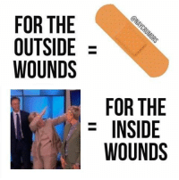 Inside, For, and Outside: FOR THE  OUTSIDE  WOUNDS  FOR THE  INSIDE  WOUNDS https://t.co/nNbWPs4ZHU