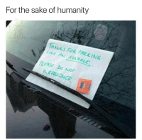 😂Savage AF: For the sake of humanity  1HAKS FOR PARKING  LIKE AN ASS HOLe  Ass  PLEASE DO Nor 😂Savage AF