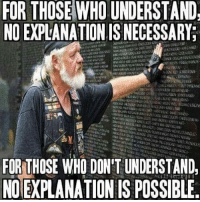 America, Friends, and Memes: FOR  THOSE  WHO  UNDERSTAND.  NO EXPLANATION IS NECESSARY  FOR THOSE WHO DON 'T UNDERSTAND  NOEXPLANATION IS POSSIBLE . www.tacticalgunners.com ✅ Double tap the pic ✅ Tag your friends ✅ Check link in my bio for badass stuff - american veteran veterans freedom military soldier warrior hero heroes patriot america usa merica enlist brotherhood brother brothers fallenheroes memorial