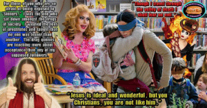 "For those who are unfamiliar with it, there's a thing called ""Drag Queen Story Time.""  What it entails is people in drag reading stories to children while teaching about acceptance and not bullying people who are different.  The irony is seeing all of the adults on these news posts bullying and showcasing the very thing the drags are trying to fight against.    It's an event that's been going on across the country in various venues, and one of the recent ones I've been following was supposed to happen at a local public library.  Several religious groups have been fighting against it.  They keep claiming nonsense like ""You are teaching our children to be GAY!""  Others are calling them ""pedophiles"" and some seem to be under the impression that all who do drag are gay.  At some point, the library got scared and decided not to host it.  They ended up moving it to a local community college until the college backed down feeling like they wouldn't be able to have adequate security for the event because again...IRONY.    Well, after this, another fringe Christian group, ""The Warriors for Christ"" decided to file a lawsuit against the library to keep them from ever hosting another such event.  The ACLU followed with their countersuit.  Finally, the courts said the library could allow them to read there.  A lot of Christians are doing the whole ""I'm persecuted"" nonsense stating that ""Well, I bet if you allow the drags here you wouldn't allow a religious group to come teach about Jesus!""  The thing is, religious groups already hold their own readings.  No one has stopped them.  Every single one of these readings religious, drag, or whatever are completely voluntary.  If you are that worried about your kids being exposed to drags then either don't bring them or you can accompany them in the readings.  Stop acting like you are dropping your child off into Satan's den and they are going to teach your child the glories of plundering Uranus.    I still hold the view that the biggest drawback and worst advertisement for Christianity is its followers.  You want to know why so many people initially turn away from Christianity?  Look in a mirror.  That reflection you see is most certainly not that of Christ.    ~Pope Dick III  References: (DQST-Drag Queen Story Time)  DQST Overview https://katc.com/news/around-acadiana/lafayette-parish/2018/09/02/drag-queen-story-time-a-big-picture-look/  https://katc.com/news/around-acadiana/lafayette-parish/2018/08/20/mixed-feelings-over-drag-queen-story-time-in-lafayette/  ACLU files lawsuit over DQST ban at library https://katc.com/news/around-acadiana/lafayette-parish/2018/12/21/aclu-files-lawsuit-over-lafayette-public-librarys-drag-queen-story-time-ban/  DQST canceled at community college https://katc.com/news/around-acadiana/2018/10/04/public-library-moves-drag-queen-story-time-to-slcc/  Anti-LGBTQ groups files lawsuits against  Lafayette, the Governor, the AG and the library over DQST  https://katc.com/news/around-acadiana/lafayette-parish/2018/09/20/anti-lgbt-group-goes-to-court-to-stop-drag-queen-story-time/  Judge says no one has to sign a form stating that they are not going to reserve a room DQST or similar https://katc.com/news/around-acadiana/lafayette-parish/2019/01/03/hearing-being-held-in-drag-queen-story-time-lawsuit/  This will probably end up being updated as time goes by.: For Trose af  afraid of  SO  ilieing exposed[to  SinnersIwas the one wfro  sat down amongst the dregs  of society, Dwasied ie feet  of prostitutes and augn fha  no one was lesser than  another. Tie drag queens  are teaching more about  acceptance than any of my  su卩卩osed followers  shall tear ne ei  <p  Jesus is ideal and wonderful, hut you  Christians, you are not like him."" For those who are unfamiliar with it, there's a thing called ""Drag Queen Story Time.""  What it entails is people in drag reading stories to children while teaching about acceptance and not bullying people who are different.  The irony is seeing all of the adults on these news posts bullying and showcasing the very thing the drags are trying to fight against.    It's an event that's been going on across the country in various venues, and one of the recent ones I've been following was supposed to happen at a local public library.  Several religious groups have been fighting against it.  They keep claiming nonsense like ""You are teaching our children to be GAY!""  Others are calling them ""pedophiles"" and some seem to be under the impression that all who do drag are gay.  At some point, the library got scared and decided not to host it.  They ended up moving it to a local community college until the college backed down feeling like they wouldn't be able to have adequate security for the event because again...IRONY.    Well, after this, another fringe Christian group, ""The Warriors for Christ"" decided to file a lawsuit against the library to keep them from ever hosting another such event.  The ACLU followed with their countersuit.  Finally, the courts said the library could allow them to read there.  A lot of Christians are doing the whole ""I'm persecuted"" nonsense stating that ""Well, I bet if you allow the drags here you wouldn't allow a religious group to come teach about Jesus!""  The thing is, religious groups already hold their own readings.  No one has stopped them.  Every single one of these readings religious, drag, or whatever are completely voluntary.  If you are that worried about your kids being exposed to drags then either don't bring them or you can accompany them in the readings.  Stop acting like you are dropping your child off into Satan's den and they are going to teach your child the glories of plundering Uranus.    I still hold the view that the biggest drawback and worst advertisement for Christianity is its followers.  You want to know why so many people initially turn away from Christianity?  Look in a mirror.  That reflection you see is most certainly not that of Christ.    ~Pope Dick III  References: (DQST-Drag Queen Story Time)  DQST Overview https://katc.com/news/around-acadiana/lafayette-parish/2018/09/02/drag-queen-story-time-a-big-picture-look/  https://katc.com/news/around-acadiana/lafayette-parish/2018/08/20/mixed-feelings-over-drag-queen-story-time-in-lafayette/  ACLU files lawsuit over DQST ban at library https://katc.com/news/around-acadiana/lafayette-parish/2018/12/21/aclu-files-lawsuit-over-lafayette-public-librarys-drag-queen-story-time-ban/  DQST canceled at community college https://katc.com/news/around-acadiana/2018/10/04/public-library-moves-drag-queen-story-time-to-slcc/  Anti-LGBTQ groups files lawsuits against  Lafayette, the Governor, the AG and the library over DQST  https://katc.com/news/around-acadiana/lafayette-parish/2018/09/20/anti-lgbt-group-goes-to-court-to-stop-drag-queen-story-time/  Judge says no one has to sign a form stating that they are not going to reserve a room DQST or similar https://katc.com/news/around-acadiana/lafayette-parish/2019/01/03/hearing-being-held-in-drag-queen-story-time-lawsuit/  This will probably end up being updated as time goes by."