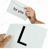L: for you L