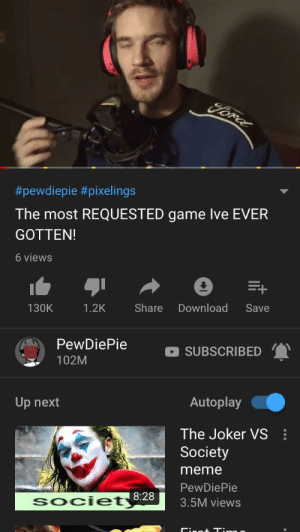 its stuck with 6views for like an hour now: Foral  #pewdiepie #pixelings  The most REQUESTED game Ive EVER  GOTTEN!  6 views  E+  Share  Download  130K  1.2K  Save  PewDiePie  SUBSCRIBED  102M  Autoplay  Up next  The Joker VS  Society  meme  PewDiePie  SOciet 8:28  3.5M views  rot Tino o its stuck with 6views for like an hour now