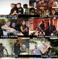 Memes, 🤖, and Ford Fiesta: FORD ESCORT  FORD FIESTA  FORD ESCAPE  FORD FALCON  FORD MUSTANG  FORD FOCUS Almost the entire line of Ford cars and trucks, as lived by Harrison Ford. (@fortyounce)