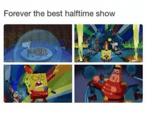 Dank, Best, and Forever: Forever the best halftime show