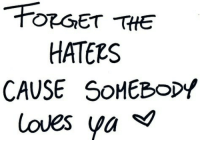 Horny, Tumblr, and Blog: FORGET THE  HATERS  CAUSE SOHEBODY  loves ya * so-personal:  my blog will make you horny ;)