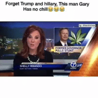 savage af: Forget Trump and hillary, This man Gary  Has no chill  g: abestvines  FORMERGOVERNOR  PULLS STUNT  SHELLY RIBANDO  ROATACTON NEWS savage af
