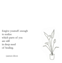 Target, Tumblr, and Http: forgive yourself en  to realize  which parts of you  are still  in deep need  of healing.  ough  -juansen dizon autopsy by juansen dizon