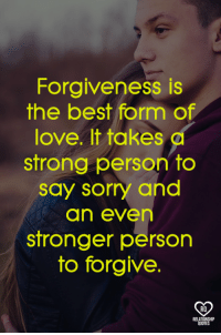 relationship quotes: Forgiveness is  the best form of  love. It takes d  strong person to  say sorry and  an even  stronger person  to forgive.  RO  RELATIONSHIP  QUOTES