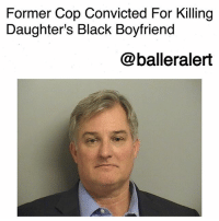 Dating, Memes, and Prison: Former Cop Convicted For Killing  Daughter's Black Boyfriend  @balleralert Former Cop Convicted For Killing Daughter's Black Boyfriend-blogged by @thereal__bee ⠀⠀⠀⠀⠀⠀⠀⠀⠀ ⠀⠀ A former Tulsa, Oklahoma cop who shot his daughter's Black boyfriend was convicted Wednesday of first-degree manslaughter. ⠀⠀⠀⠀⠀⠀⠀⠀⠀ ⠀⠀ 57-year-old Shannon Kepler was charged with the murder of 19-year-old Jeremy Lake who he shot and killed in Aug. 2014, shortly after Lake began dating his 18-year-old daughter. ⠀⠀⠀⠀⠀⠀⠀⠀⠀ ⠀⠀ Prosecutors claim Kepler spied on his daughter and Lake from his car, before getting out of the vehicle and killing the young man, and then fleeing the scene. ⠀⠀⠀⠀⠀⠀⠀⠀⠀ ⠀⠀ Kepler claimed that he killed Lake in self-defense, stating that Lake started to reach for a weapon. However, Kepler's claims were invalid due to the young victim not owning any weapons found at the scene. ⠀⠀⠀⠀⠀⠀⠀⠀⠀ ⠀⠀ After four trials, Kepler was convicted. In the previous three trials, jurors could not come to a consensus about his guilt. ⠀⠀⠀⠀⠀⠀⠀⠀⠀ ⠀⠀ Lake's murder happened only four days before the killing of 18-year-old Michael Brown in Ferguson, Missouri. Brown was also killed by a former cop, Darren Wilson. ⠀⠀⠀⠀⠀⠀⠀⠀⠀ ⠀⠀ Kepler's sentencing is set for Nov. 20. He could face up 15 years in prison.