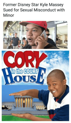 This was unexpected: Former Disney Star Kyle Massey  Sued for Sexual Misconduct with  Minor  CORY  in the CoURT  OUS This was unexpected