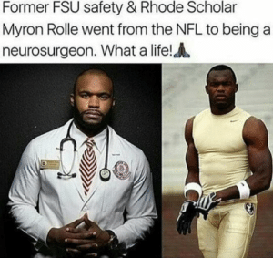 #BlackExcellence: Former FSU safety & Rhode Scholar  Myron Rolle went from the NFL to beinga  neurosurgeon. What a life! #BlackExcellence
