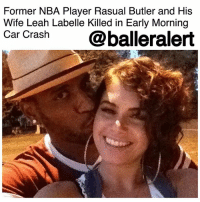 Basketball, Family, and Ice Cube: Former NBA Player Rasual Butler and His  Wife Leah Labelle Killed in Early Morning  Car Crash@balleralert Former NBA Player Rasual Butler and His Wife Leah Labelle Killed in Early Morning Car Crash - blogged by @MsJennyb ⠀⠀⠀⠀⠀⠀⠀ ⠀⠀⠀⠀⠀⠀⠀ Tragedy struck on Wednesday morning after former NBA player RasualButler and his wife, LeahLabelle, were both killed in a single car crash. ⠀⠀⠀⠀⠀⠀⠀ ⠀⠀⠀⠀⠀⠀⠀ According to TMZ, the incident occurred around 2 a.m. in Studio City, CA, when Butler lost control of his vehicle. Officials believe Butler may have been speeding in his Range Rover when he lost control and hit a parking meter. ⠀⠀⠀⠀⠀⠀⠀ ⠀⠀⠀⠀⠀⠀⠀ After the initial collision, Butler's car slammed into a wall and flipped, killing both him and his wife on impact. ⠀⠀⠀⠀⠀⠀⠀ ⠀⠀⠀⠀⠀⠀⠀ The 38-year-old's basketball career began back in 2002 when he was drafted by the Miami Heat. He played for 14 years on eight different teams, before he hung up his jersey and joined Ice Cube's Big 3 league. As for his wife, Labelle was an R&B singer signed to Epic Records, TMZ reports. She also came in 12th on the 3rd season of 'American Idol.' ⠀⠀⠀⠀⠀⠀⠀ Our prayers and condolences to the Butler family!