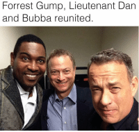 Bubba, Forrest Gump, and Memes: Forrest Gump, Lieutenant Dan  and Bubba reunited When stars align. Gump