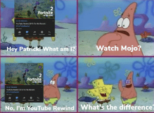 SpongeBob, youtube.com, and Record: Fortnite  60.98 views  J6 ON TRENDING  YouTube Rewind 2019: For the Record |  BYouTubeRewind  M viewe  Dewninad  11K  thare  Sav  Watch Mojo?  Hey Patrick!What am 1?  Fortnite  60.98 views  EUN TRENDING  YouTube Rewind 2019 For the Record|  NYDuTubeRewind  NIK  283K  Shae  Dewioed  What's the difference?  No, l'm YouTube Rewind What's the difference?