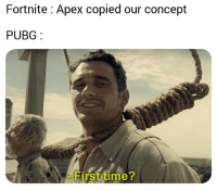 Apex, Time, and First: Fortnite: Apex copied our concept  PUBG  First time?