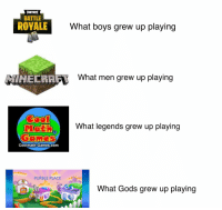 : FORTNITE  BATTLE  ROYALE  What boys grew up playing  İNECRAA  What men grew up playing  What legends grew up playing  Coolmath-Games.com  PURBLE PLACE  What Gods grew up playing  鴻