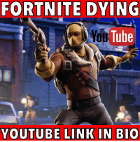 Click the link in my bio and subscribe to my YouTube!! But FORTNITE is dying; find out why! fortnite epicgames: FORTNITE DYING  You Tube  YOUTUBE LINK IN BIO Click the link in my bio and subscribe to my YouTube!! But FORTNITE is dying; find out why! fortnite epicgames