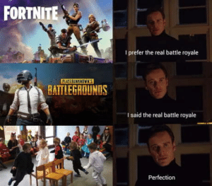 The Real, Battle Royale, and Real: FORTNITE  I prefer the real battle royale  FLAYEBUNSNOWNS  BATTLEGROUNOS  I said the real battle royale  Perfection Awwww yeeeaah