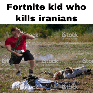 """First reddit 😌: Fortnite kid who  kills iranians  eck  iStock  by Getty Images""""  ges  AR  Y  EDITORIAL USE ONLY  RIAL USE ONLY  iSto  iStock  iSt  foa  2 by Gelly im  by Gelty  by Getty Images  EDITORIAL USE ONLY  EDITORIAL US  EDITORIAL USE  ock  iStock  by Geig images  cbylGetty Iimdges First reddit 😌"""