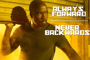 A little Monday motivation from Pop and Luke Cage!: FORWARD  NEUER  BACKWARD A little Monday motivation from Pop and Luke Cage!