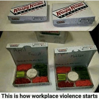 Bitch, Memes, and 🤖: Fosls  Fools  This is how workplace violence starts trust no bitch
