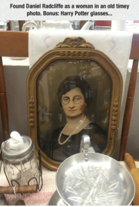 srsfunny:  You're A Woman, Harry: Found Daniel Radcliffe as a woman in an old timey  photo. Bonus: Harry Potter glasses... srsfunny:  You're A Woman, Harry