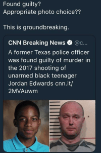 cnn.com, News, and Police: Found guilty?  Appropriate photo choice??  This is groundbreaking.  CNN Breaking News @c...  A former Texas police officer  was found guilty of murder in  the 2017 shooting of  unarmed black teenager  Jordan Edwards cnn.it/  2MVAuwm I actually cant believe it. FINALLY