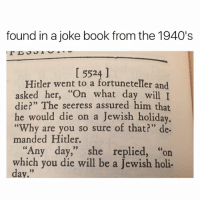 "fuck u ugly ass nazi hos and white supremacists bro: found in a joke book from the 1940's  5524 1  Hitler went to a fortuneteller and  asked her, ""On what day will I  die?"" The seeress assured him that  he would die on a Jewish holiday.  ""Why are you so sure of that?"" de-  manded Hitler.  ""Any day,"" she replied, ""on  which you die will be a Jewish holi-  dav.""  03 fuck u ugly ass nazi hos and white supremacists bro"