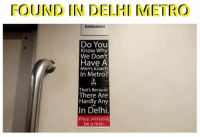 Memes, Metro, and Be a Man: FOUND IN DELHI METRO  BOMBARDIER  Do You  Know Wh  We Don't  Have A  Men's Coach  In Metro?  That's Because  There Are  Hardly Any  In Delhi.  #Stop Molesting  be a man