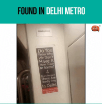 Memes, Metro, and Be a Man: FOUND IN  DELHI METRO  BOMBARDIER  Do You  Know Why  We Don't  Have A  Men's Coach  In Metro?  Because  There Hardly Any  In Delhi.  #Stop  be a man.