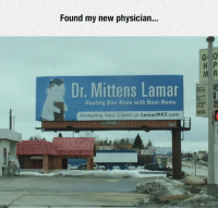<p>The Doctor I Need.</p>: Found my new physician..  G O  M R  45  25  Dr. Mittens Laman  Healing Boo-Boos with Nom-Noms  Accepting New Clients at LamarMKE.com <p>The Doctor I Need.</p>
