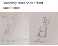 All fear the mighty Man Man: Found my son's book of bad  superheroes  MA Man All fear the mighty Man Man