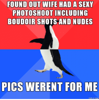 Birthday, Google, and Nudes: FOUND OUT WIFE  HAD A S EXY  PHOTOSHOOT INCLUDING  BOUDOIR SHOTS AND NUDES  PICS WERENT FOR ME  made on imgur I have access to her google drive and thought Id found my birthday present