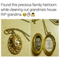 Family, Grandma, and Memes: Found this precious family heirloom  while cleaning out grandma's house  RIP grandma  Don't Let  Your  Memes  Be  Dreams <p>Me when I am older</p>