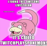 Did you hear about this new stream?: FOUND THISAWESOME  LIVESTREAM  @Pokemon Memes  ITS CALLED  TWITCHPLAYSPOKEMOON! Did you hear about this new stream?